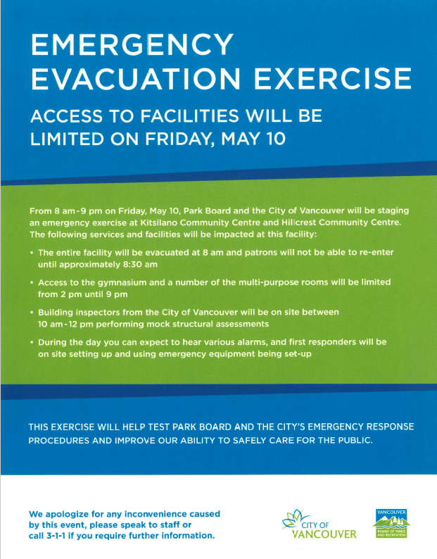 Emergency Evacuation Exercise Access to Facilities will be limited on Friday May 10  From 8-9am Park Board and the City of Vancouver will be staging an emergency exercise at Kitsilano Communit Centre and Hillcrest Community Centre