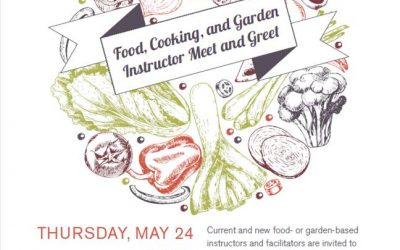 Food, Cooking and Garden Instructor Meet and Greet-May 24