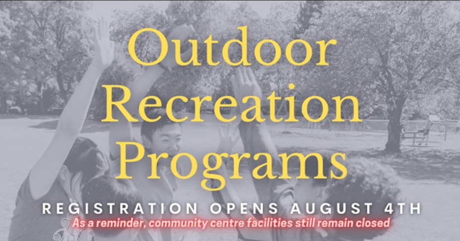 Starting next week, many Community Centres will begin offering outdoor recreation programs. As a reminder, community centres remain closed so there will not be access to the facilities. Registration opens online August 4th at http://recreation.vancouver.ca/ or by phone August 5th at 604-257-3050.